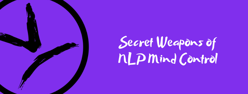 How to Deploy Secret Weapons of NLP Mind Control to Earn Clients Fast