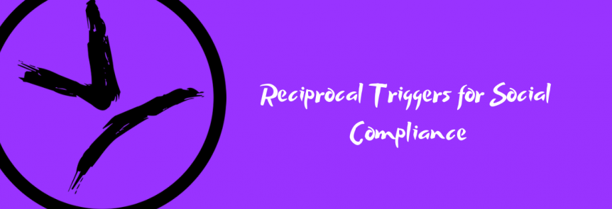 Reciprocal Triggers for Social Compliance